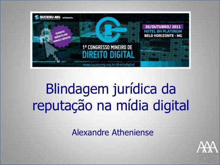 Blindagem jurídica dareputação na mídia digital      Alexandre Atheniense