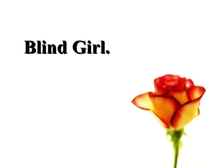 Blind Girl.