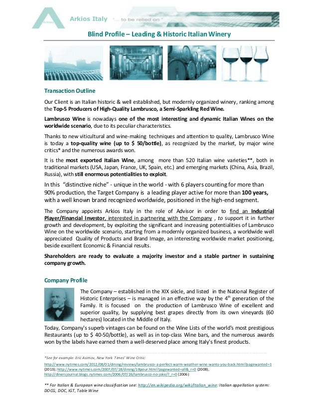 Arkios Italy  Blind Profile – Leading & Historic Italian Winery  Transaction Outline Our Client is an Italian historic & w...