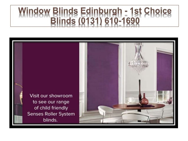 Window Blinds Edinburgh   1st Choice Blinds (0131) 610 1690 Visit Our  Showroom ...