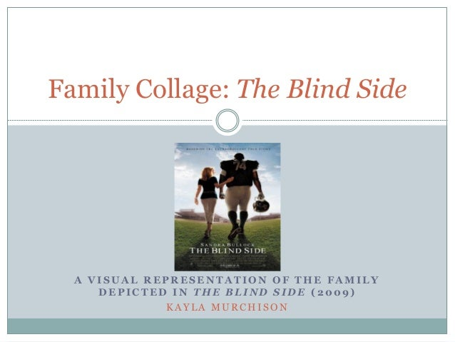 Family Collage: The Blind Side  A VISUAL REPRESENTATION OF THE FAMILY     DEPICTED IN THE BLIND SIDE (2009)             KA...