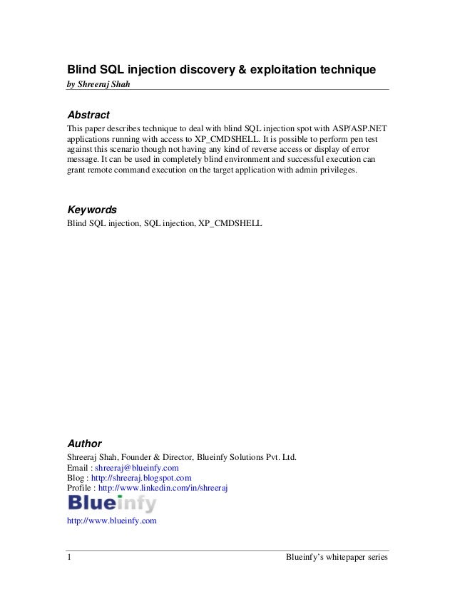 1 Blueinfy's whitepaper seriesBlind SQL injection discovery & exploitation techniqueby Shreeraj ShahAbstractThis paper des...