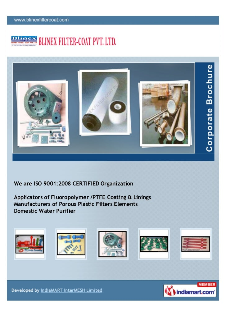 We are ISO 9001:2008 CERTIFIED OrganizationApplicators of Fluoropolymer /PTFE Coating & LiningsManufacturers of Porous Pla...
