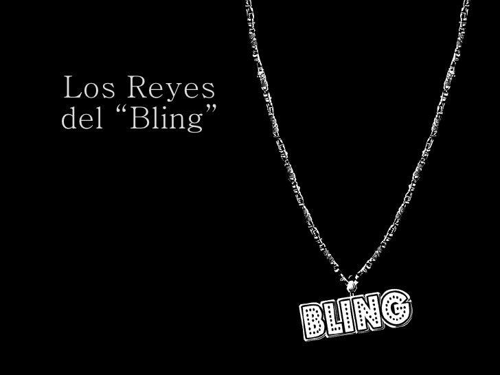 """Los Reyes del """"Bling"""""""