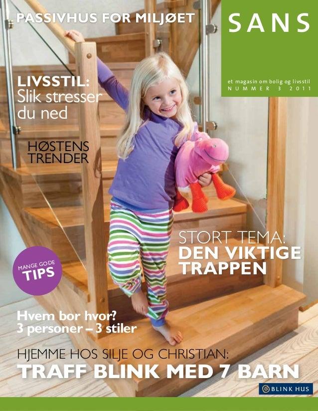 stort tema: den viktige trappen Hvem bor hvor? 3 personer – 3 stiler livsstil: Slik stresser du ned et magasin om bolig og...