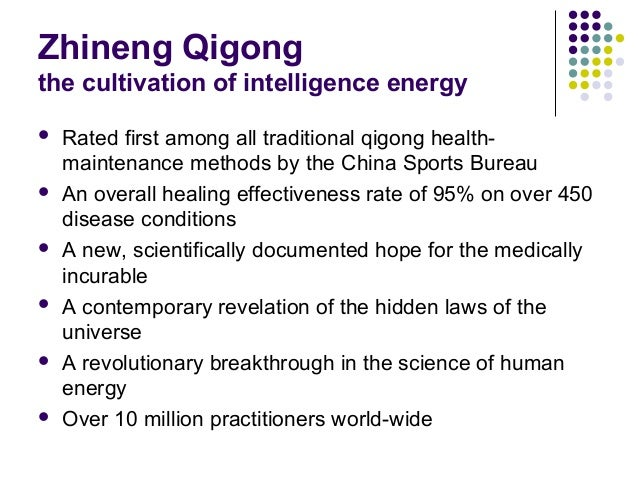 Zhineng Qigong the cultivation of intelligence energy  Rated first among all traditional qigong health- maintenance metho...