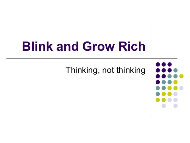 Blink and Grow Rich Thinking, not thinking