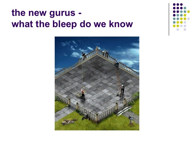 the new gurus - what the bleep do we know