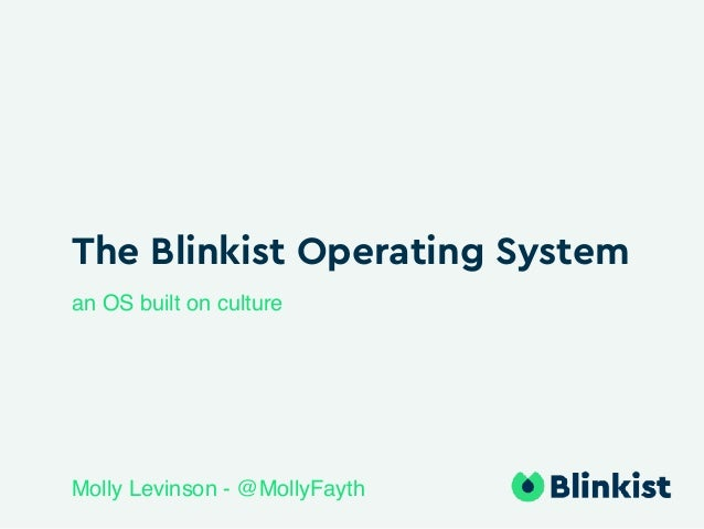 The Blinkist Operating System an OS built on culture Molly Levinson - @MollyFayth