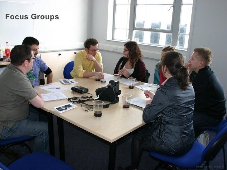 Focus Groups                    Photo by Matt Ruecker