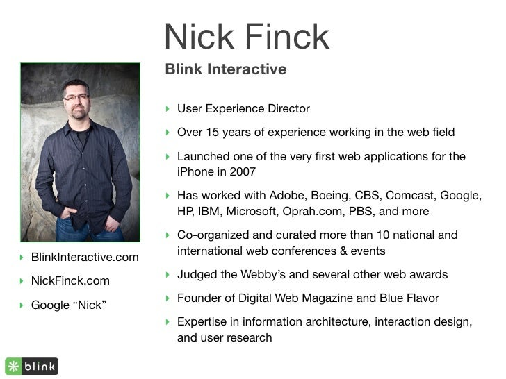 Nick Finck                          Blink Interactive                           ‣ User Experience Director                ...