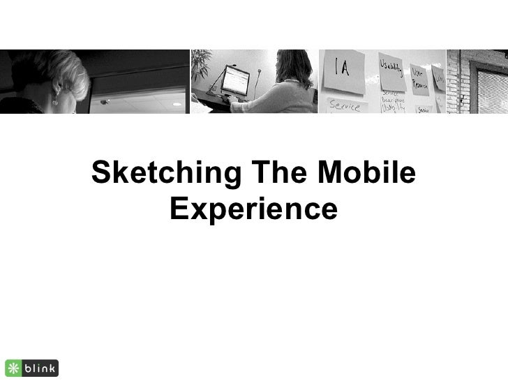 Sketching The Mobile      Experience