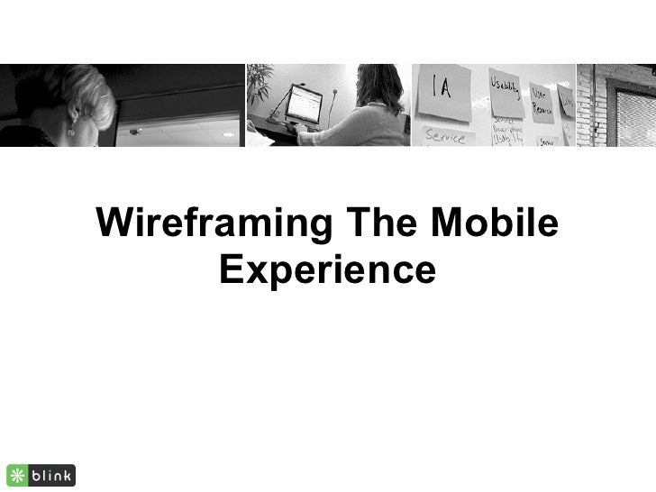 Wireframing The Mobile       Experience