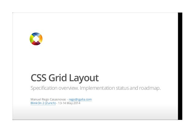 CSS Grid Layout. Specification overview. Implementation status and roadmap (BlinkOn 2 2014) Slide 2