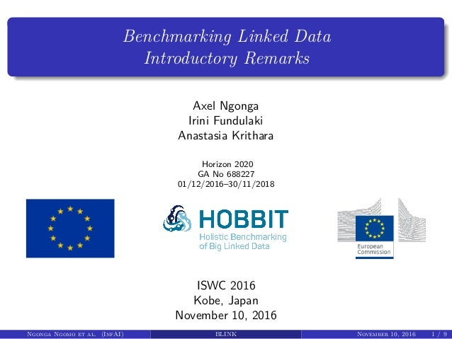 Benchmarking Linked Data Introductory Remarks Axel Ngonga Irini Fundulaki Anastasia Krithara Horizon 2020 GA No 688227 01/...