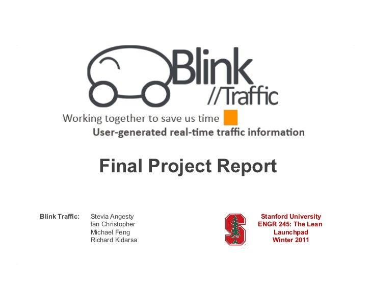 Final Project ReportBlink Traffic:   Stevia Angesty      Stanford University                 Ian Christopher    ENGR 245: ...