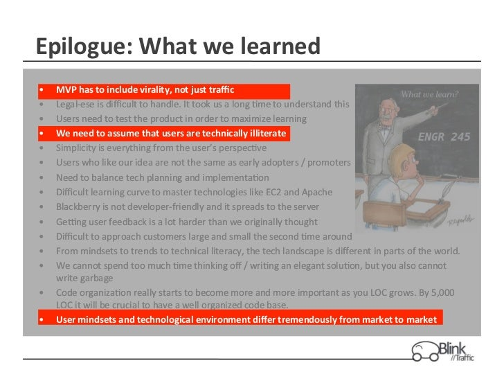 Epilogue: What we learned •   MVP has to iinclude virality, not just traffic                      t...