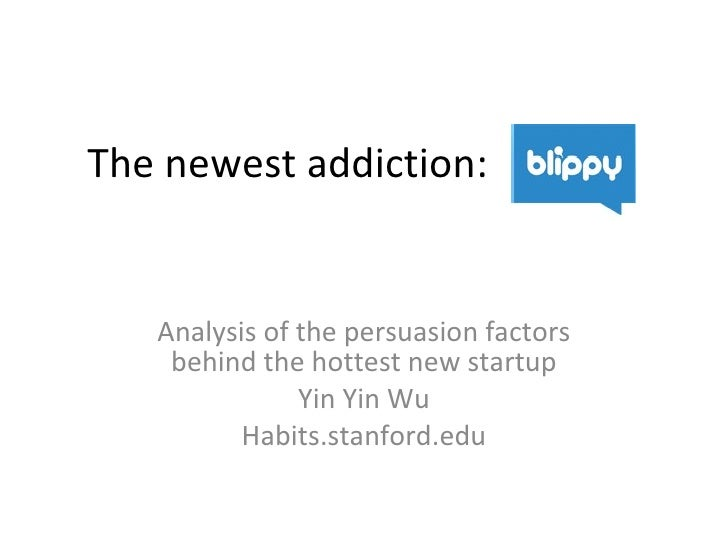 The newest addiction:  Analysis of the persuasion factors behind the hottest new startup Yin Yin Wu Habits.stanford.edu