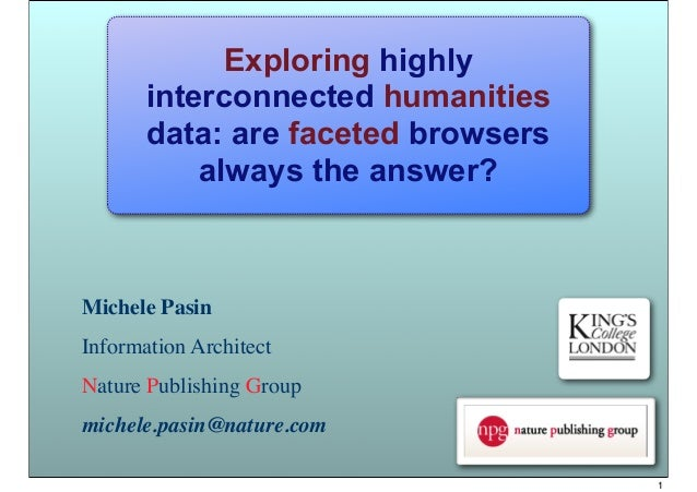 Michele PasinInformation ArchitectNature Publishing Groupmichele.pasin@nature.comExploring highlyinterconnected humanities...