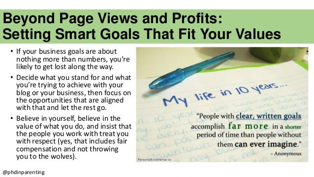 Beyond Page Views and Profits: Setting Smart Goals That Fit Your Values • If your business goals are about nothing more th...
