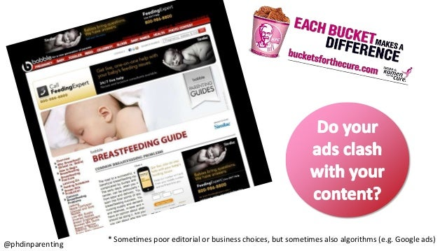 * Sometimes poor editorial or business choices, but sometimes also algorithms (e.g. Google ads) @phdinparenting
