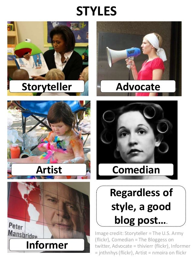 STYLES Image credit: Storyteller = The U.S. Army (flickr), Comedian = The Bloggess on twitter, Advocate = thivierr (flickr...