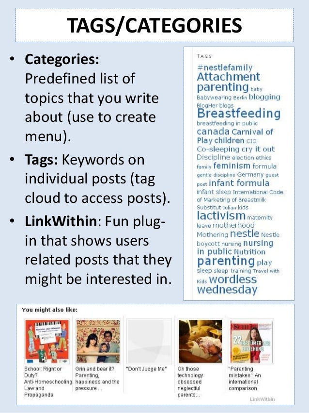TAGS/CATEGORIES • Categories: Predefined list of topics that you write about (use to create menu). • Tags: Keywords on ind...