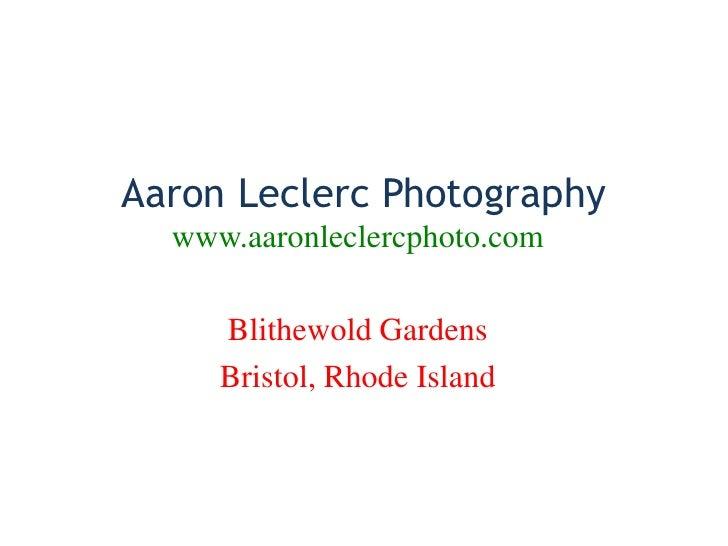 Aaron Leclerc Photography   www.aaronleclercphoto.com       Blithewold Gardens      Bristol, Rhode Island