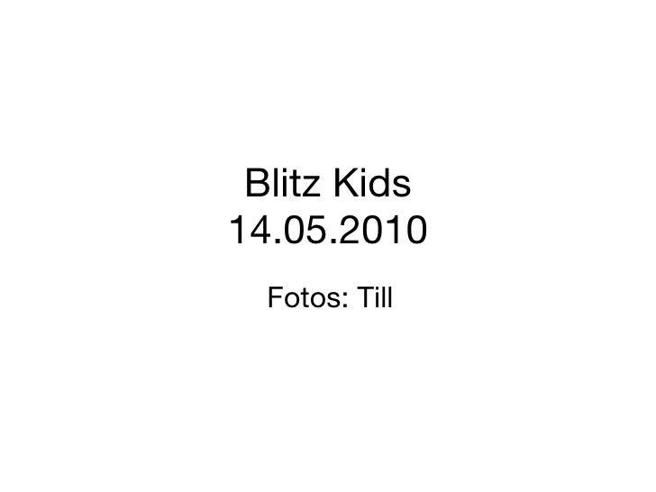 Blitz Kids 14.05.2010 Fotos: Till