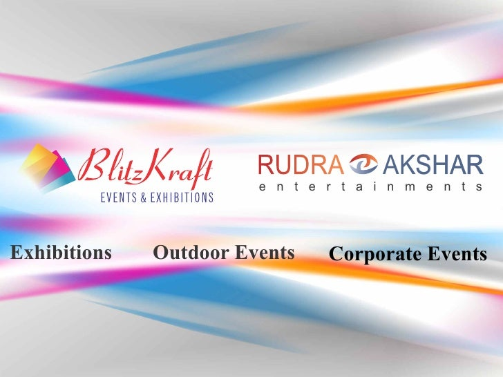 RUDRA         AKSHAR                        e n t e r t a i n m e n t sExhibitions   Outdoor Events    Corporate Events