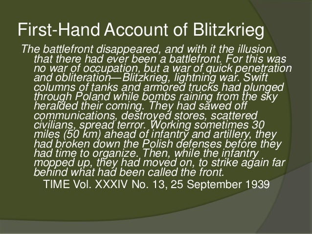 the result of the german blitzkrieg on poland The german military strategy of using of fast-moving tanks, with motorized infantry and artillery supported by dive-bombers, and concentrating on one part of the enemy sector, became known as blitzkrieg (lightning war.
