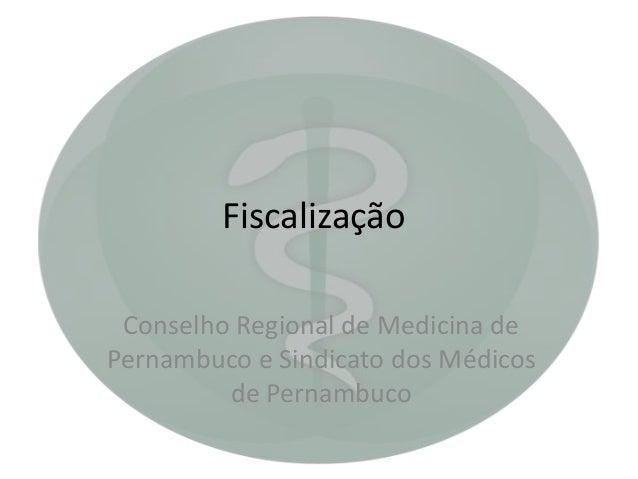 Fiscalização Conselho Regional de Medicina de Pernambuco e Sindicato dos Médicos de Pernambuco