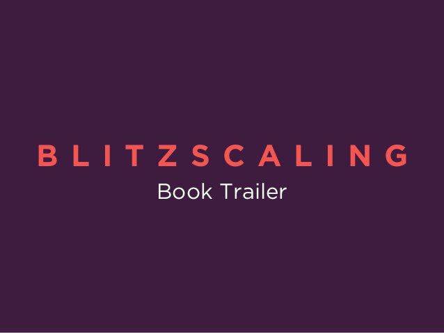 B L I T Z S C A L I N G Book Trailer