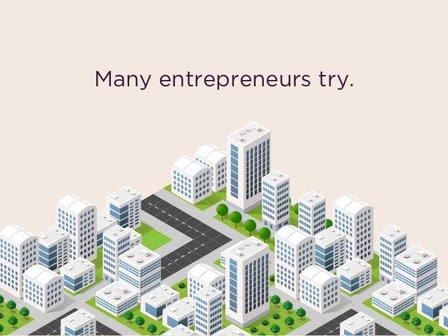 Many entrepreneurs try.