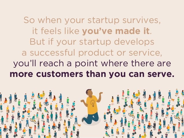 So when your startup survives,  it feels like you've made it. But if your startup develops  a successful product or serv...