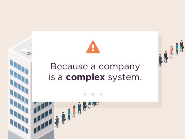 Because a company  is a complex system.