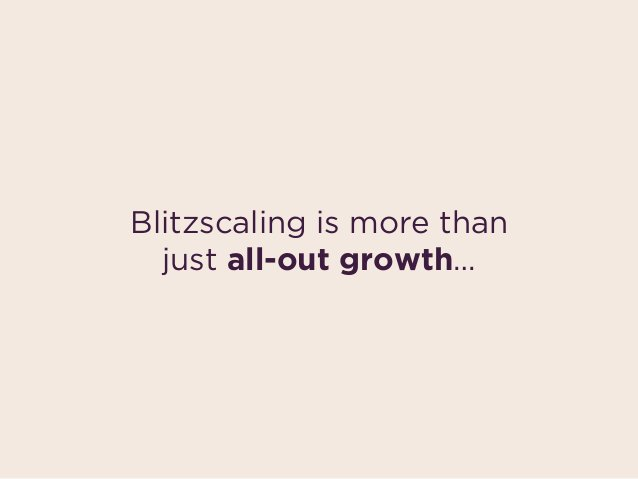 Blitzscaling is prioritizing  speed over efficiency