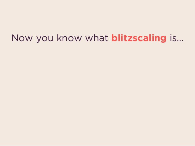 Prioritizing SPEED in the face of UNCERTAINTY. over EFFICIENCY Now you know what blitzscaling is…