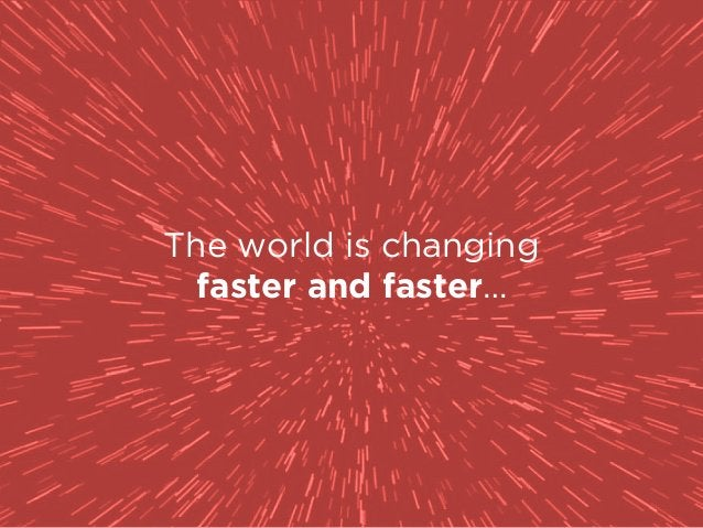 and the only way to thrive is to accept the inevitability of change.