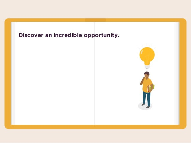 Discover an incredible opportunity.
