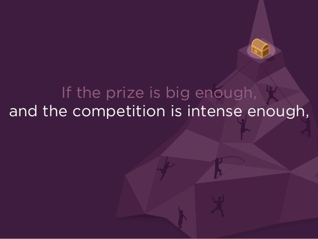 If the prize is big enough,