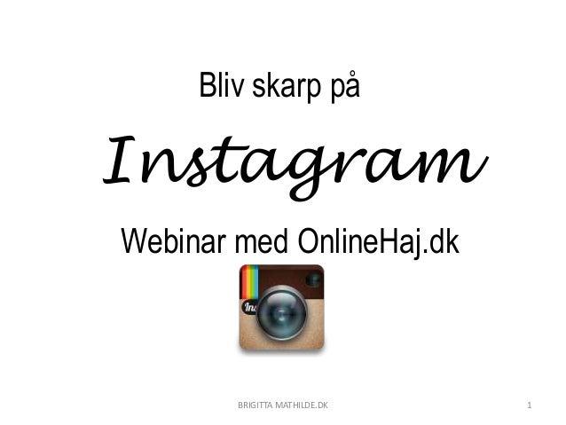 Bliv skarp på Instagram BRIGITTA MATHILDE.DK 1 Webinar med OnlineHaj.dk