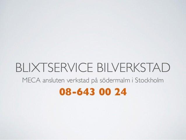 BLIXTSERVICE BILVERKSTAD MECA ansluten verkstad på södermalm i Stockholm 08-643 00 24