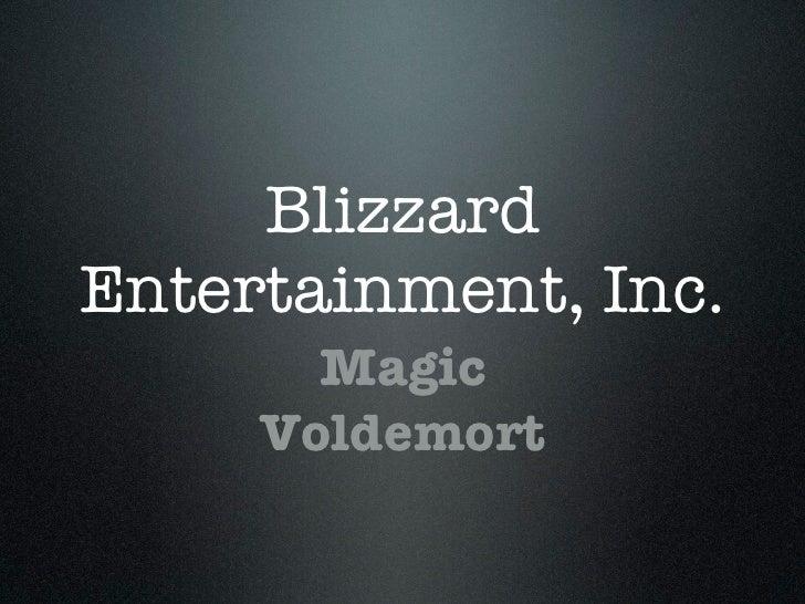 BlizzardEntertainment, Inc.       Magic     Voldemort