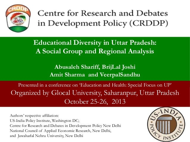 Educational Diversity in Uttar Pradesh: A Social Group and Regional Analysis Abusaleh Shariff, BrijLal Joshi Amit Sharma a...