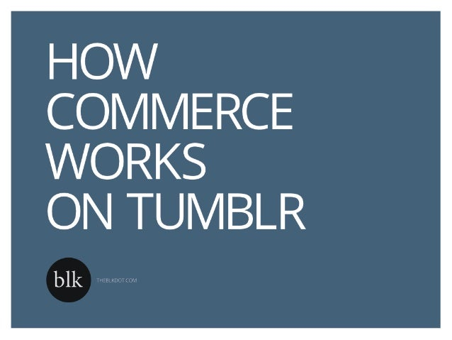 THE TUMBLR OPPORTUNITY120,000 signups12 billion pageviews7 million visitorseveryday.Tumblr's young audience has over $200 ...