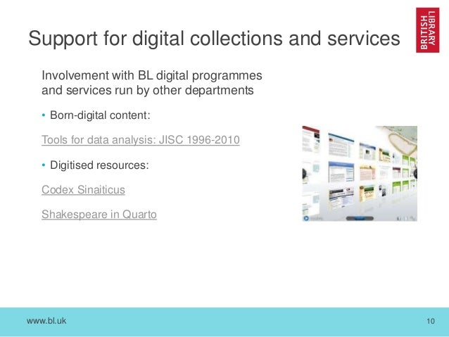 www.bl.uk 10 Support for digital collections and services Involvement with BL digital programmes and services run by other...