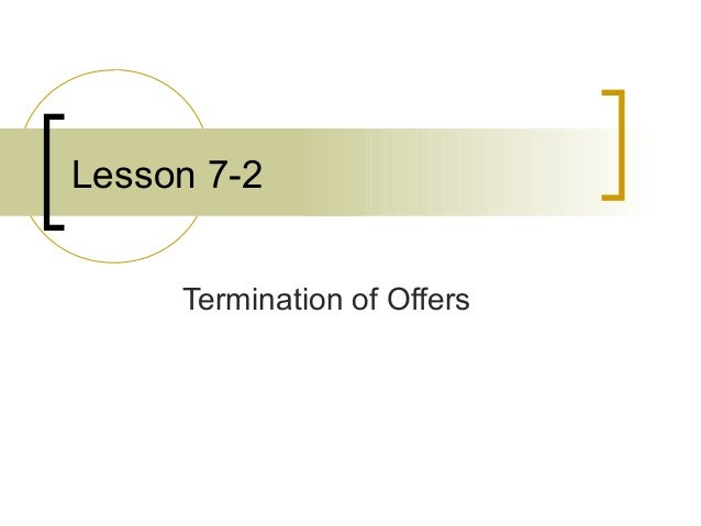 Lesson 7-2 Termination of Offers
