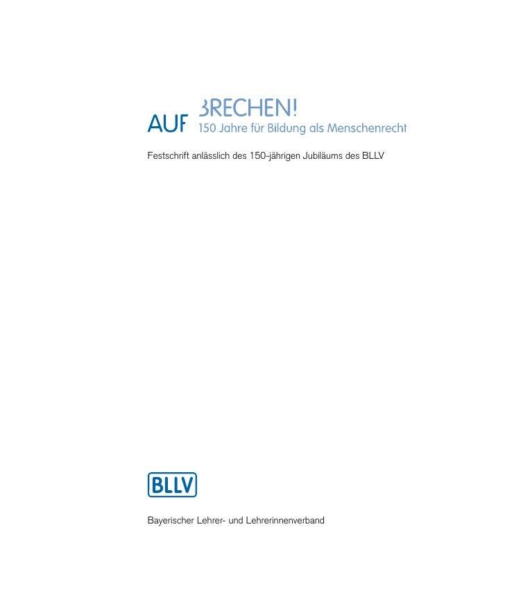 Aufbrechen - Festschrift zum 150-jährigen Jubiläum des BLLV Slide 3
