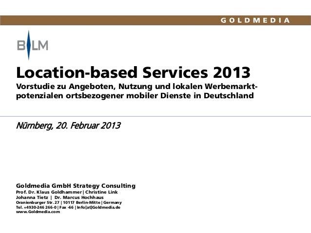Location-based Services 2013 Vorstudie zu Angeboten, Nutzung und lokalen Werbemarkt- potenzialen ortsbezogener mobiler Die...